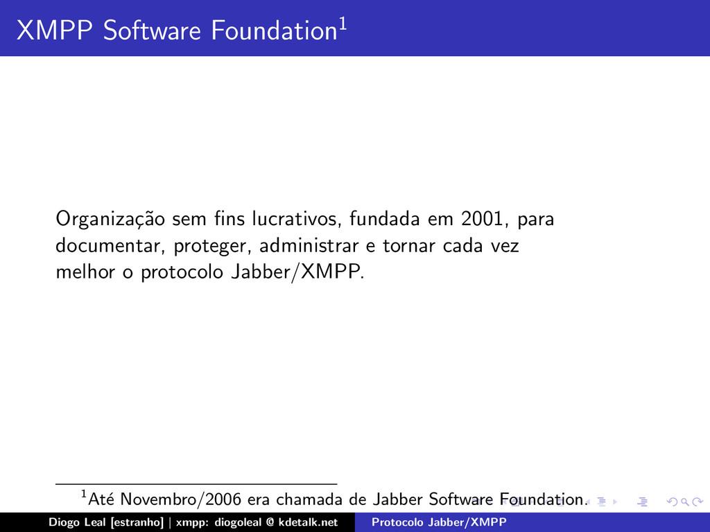 XMPP Software Foundation1 Organiza¸ c˜ ao sem fi...