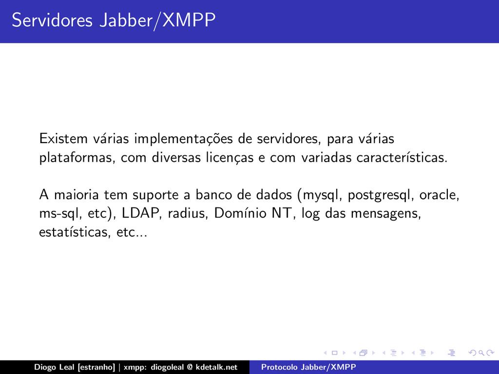 Servidores Jabber/XMPP Existem v´ arias impleme...