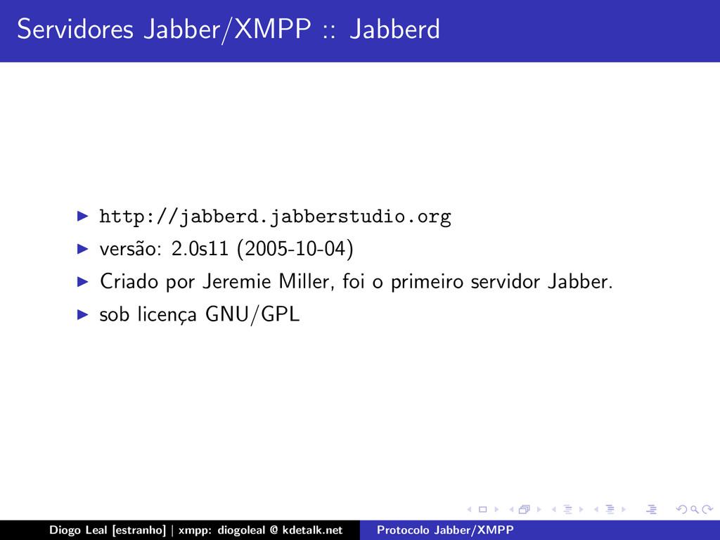 Servidores Jabber/XMPP :: Jabberd http://jabber...