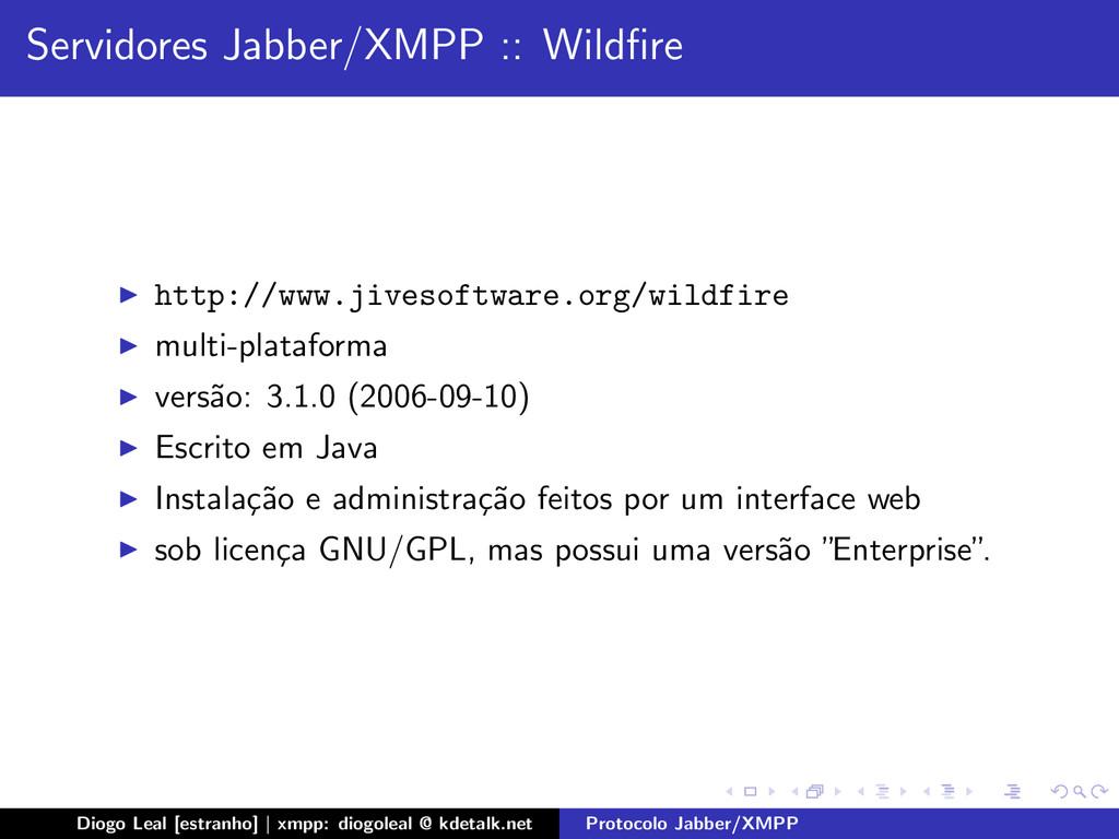 Servidores Jabber/XMPP :: Wildfire http://www.ji...
