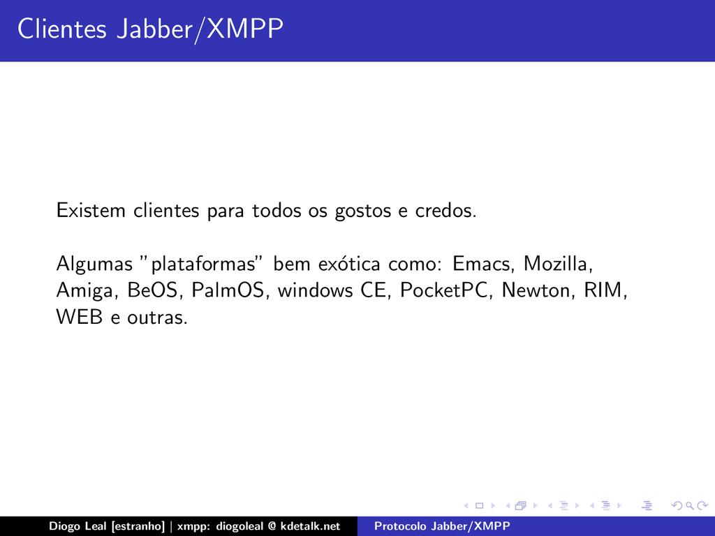 Clientes Jabber/XMPP Existem clientes para todo...