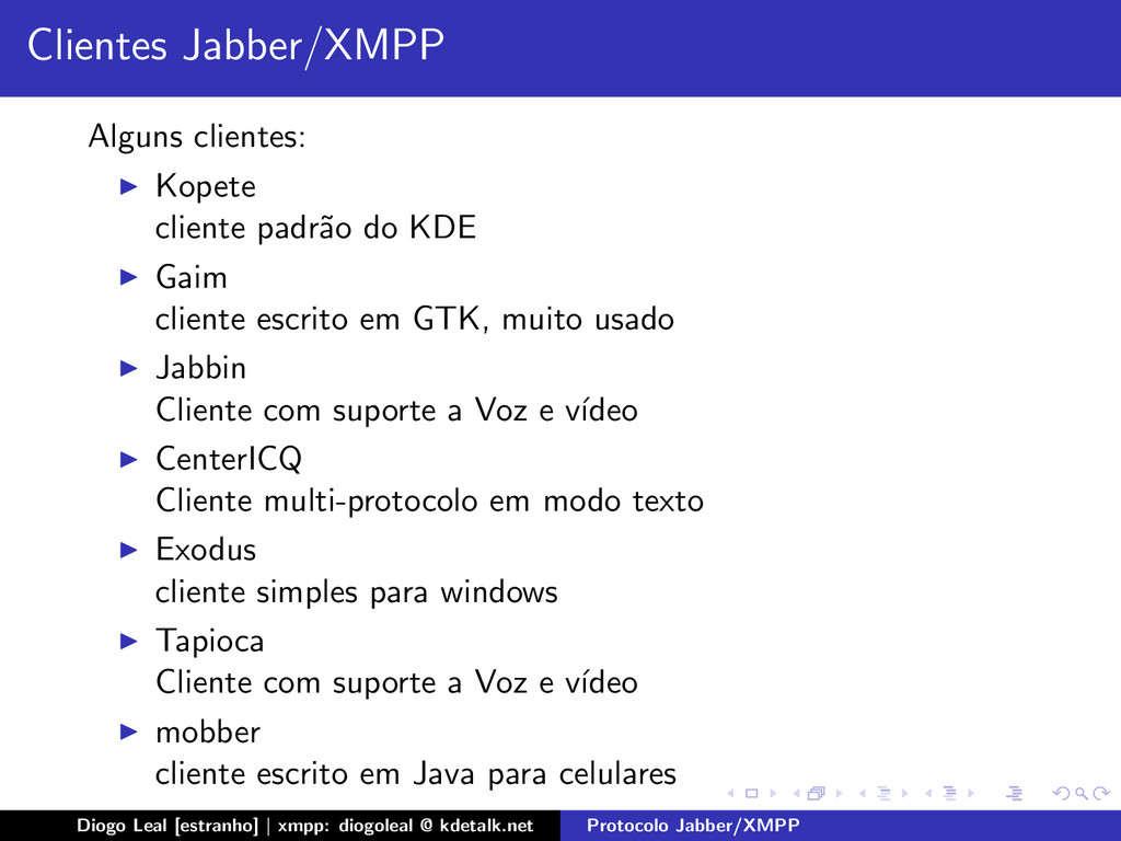 Clientes Jabber/XMPP Alguns clientes: Kopete cl...