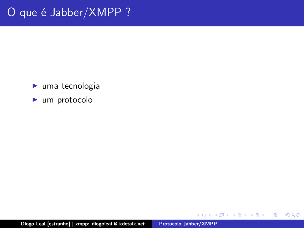 O que ´ e Jabber/XMPP ? uma tecnologia um proto...