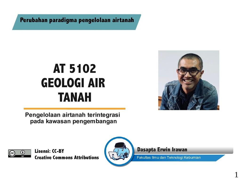 AT 5102 GEOLOGI AIR TANAH Pengelolaan airtanah ...