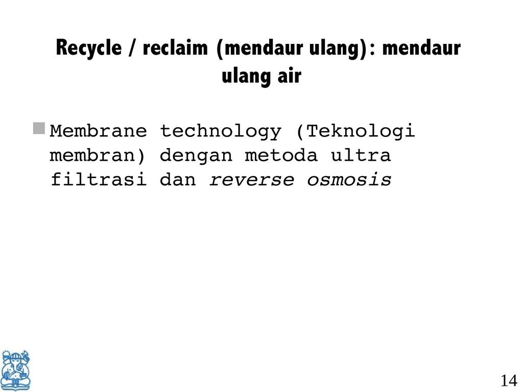 Recycle / reclaim (mendaur ulang): mendaur ulan...