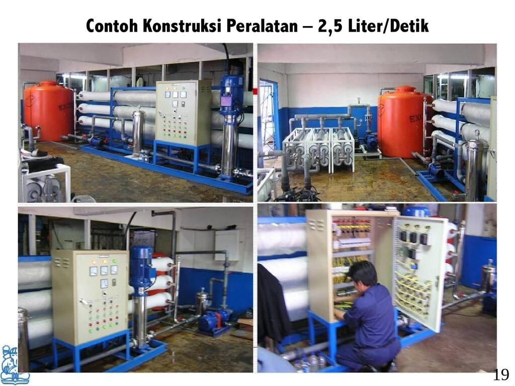 Contoh Konstruksi Peralatan – 2,5 Liter/Detik 19