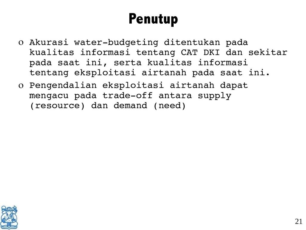 Penutup o Akurasi water-budgeting ditentukan pa...