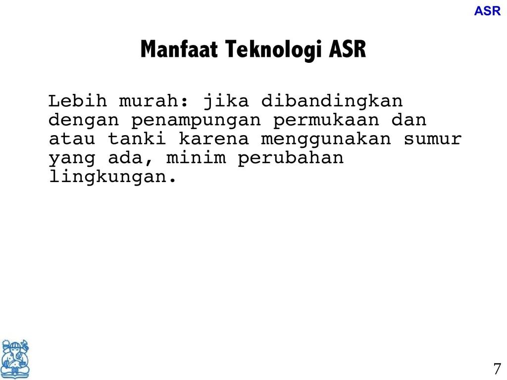 Manfaat Teknologi ASR Lebih murah: jika dibandi...