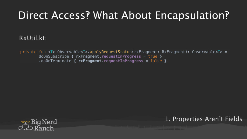Direct Access‽ What About Encapsulation‽ 1. Pro...