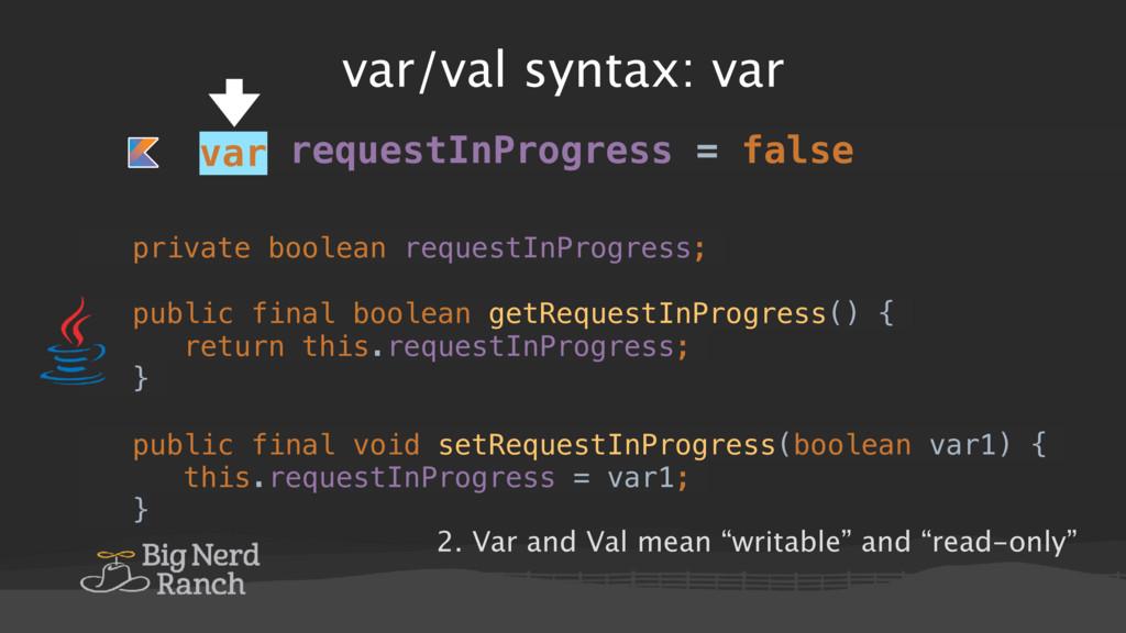 var/val syntax: var var requestInProgress = fal...