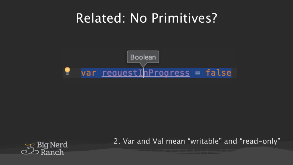 """Related: No Primitives? 2. Var and Val mean """"wr..."""