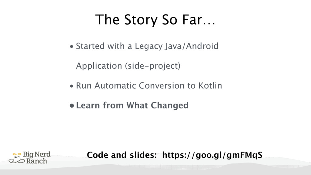 The Story So Far… • Started with a Legacy Java/...