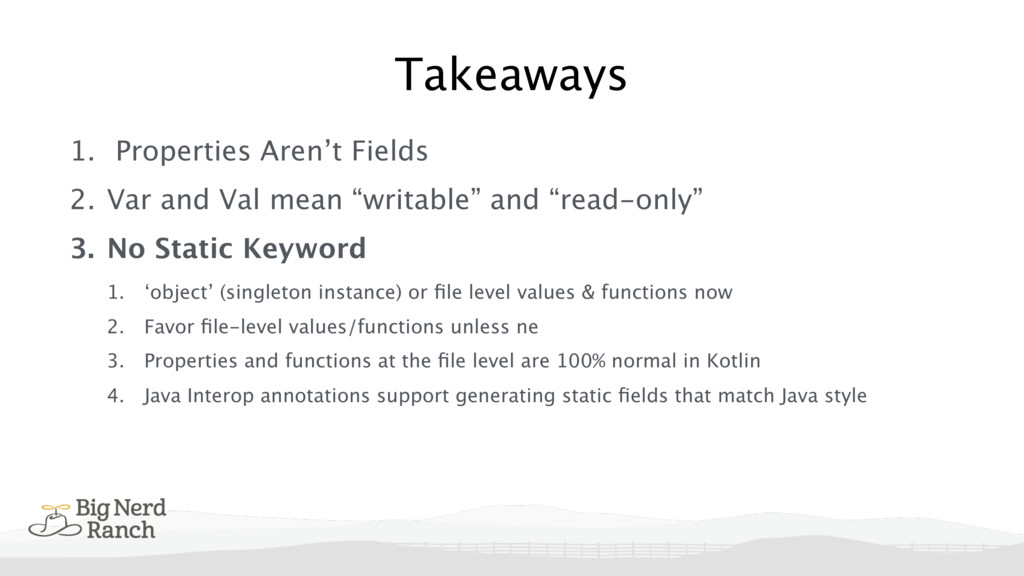 1. Properties Aren't Fields 2. Var and Val mean...