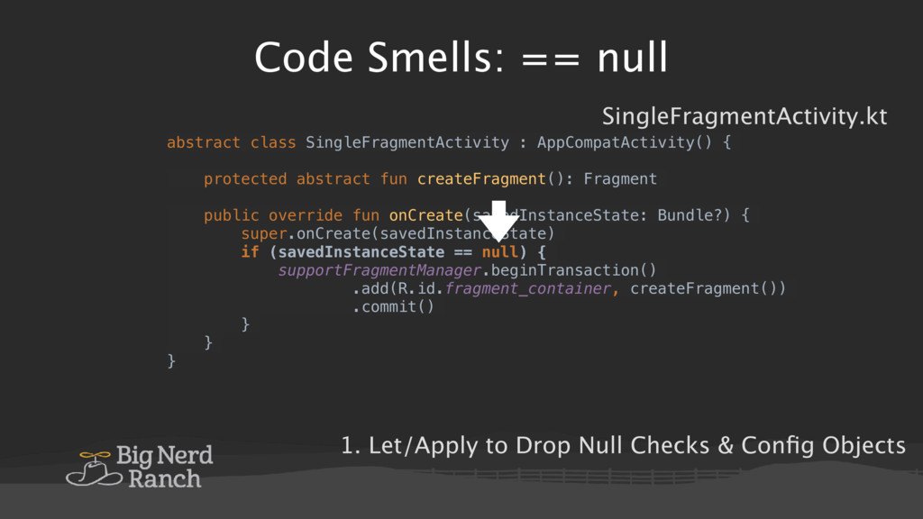 Code Smells: == null abstract class SingleFragm...