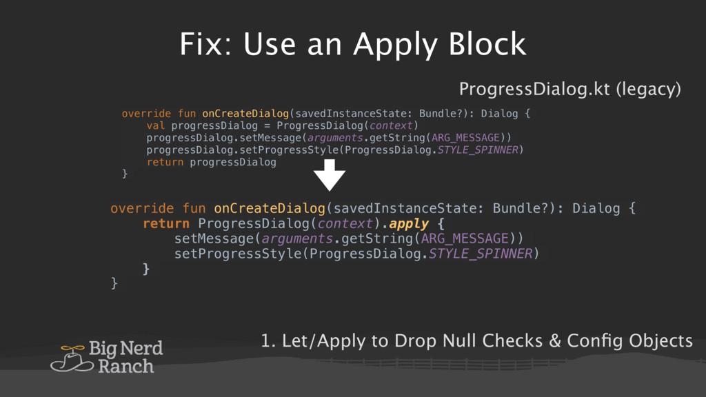 Fix: Use an Apply Block ProgressDialog.kt (lega...