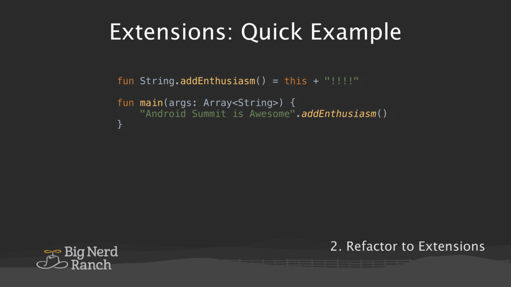 Extensions: Quick Example fun String.addEnthusi...
