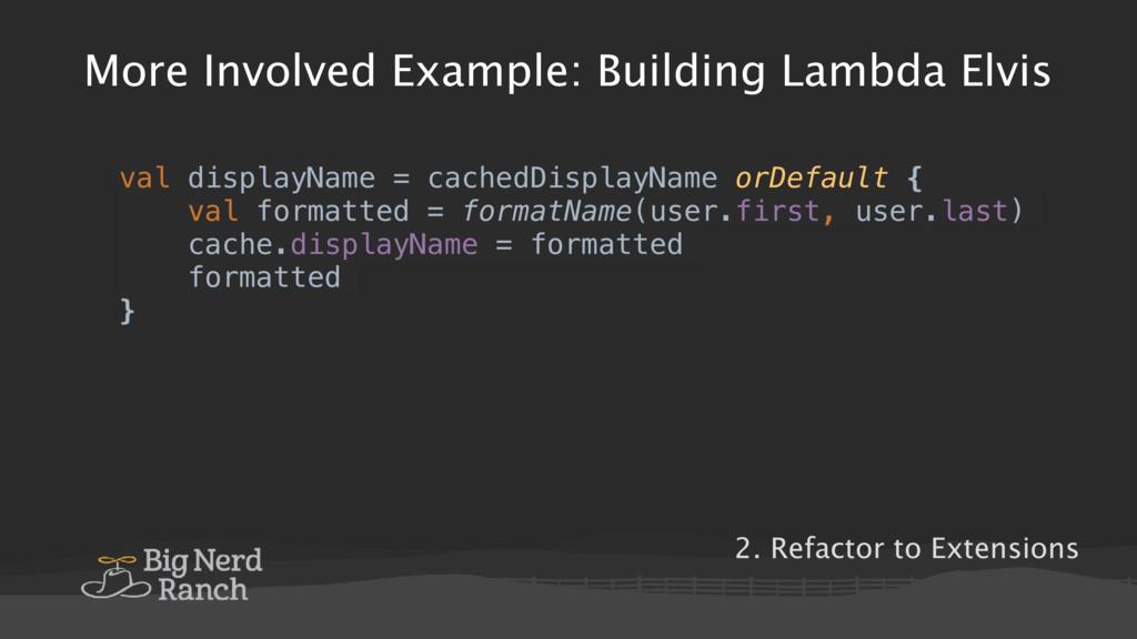 More Involved Example: Building Lambda Elvis va...