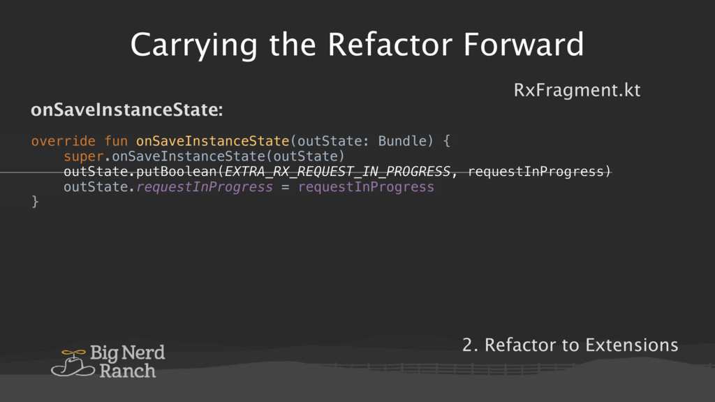 Carrying the Refactor Forward override fun onSa...