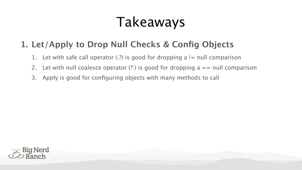1. Let/Apply to Drop Null Checks & Config Object...