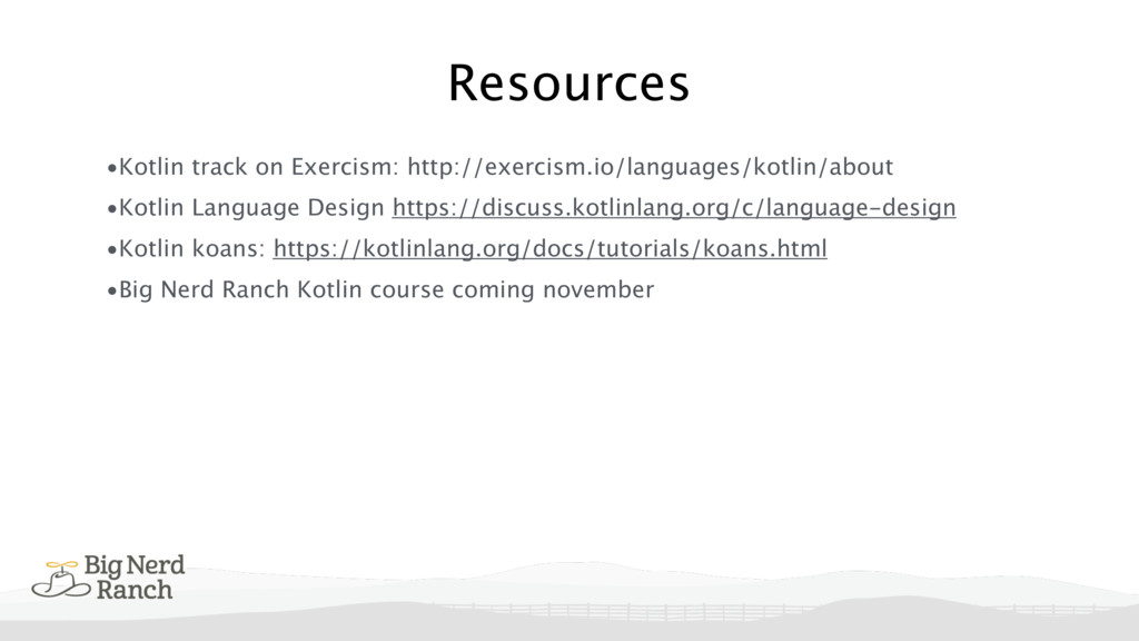 Resources •Kotlin track on Exercism: http://exe...
