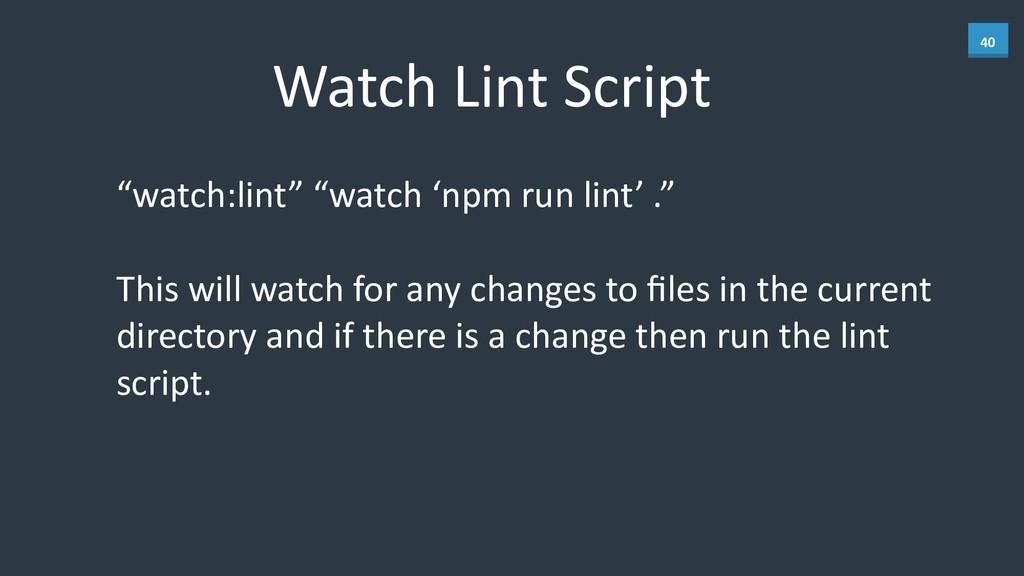 """40 Watch Lint Script """"watch:lint"""" """"wat..."""