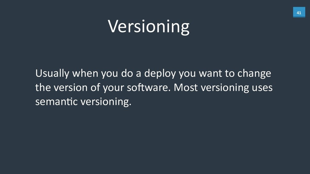 41 Versioning Usually	