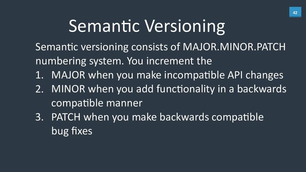 42 SemanBc Versioning SemanBc versioning...