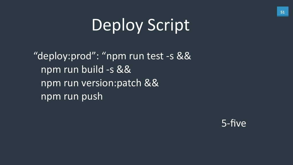 "51 Deploy Script ""deploy:prod"": ""npm r..."