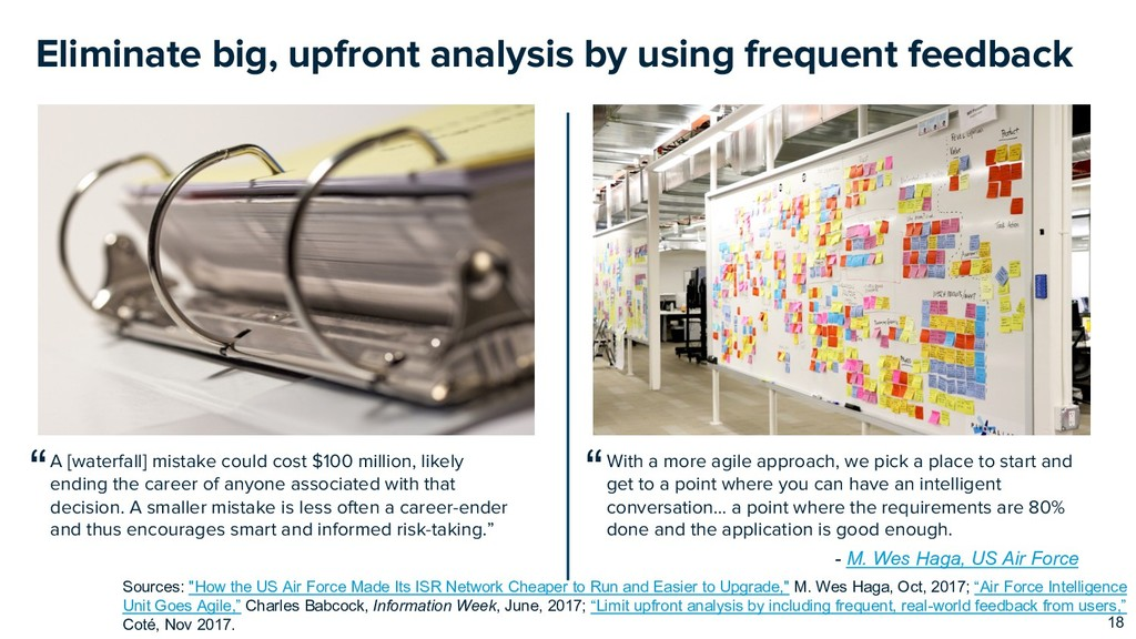 Eliminate big, upfront analysis by using freque...