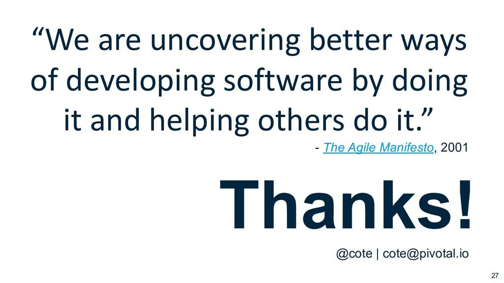 """27 """"We are uncovering better ways of developing..."""