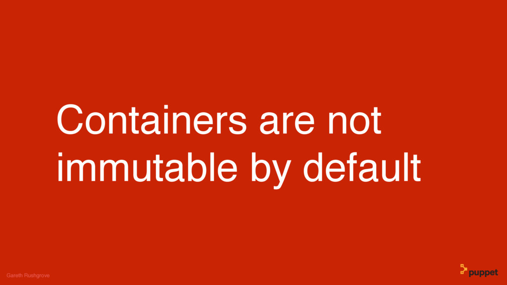(without introducing more risk) Containers are ...