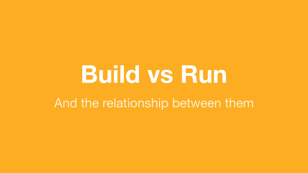(without introducing more risk) Build vs Run An...
