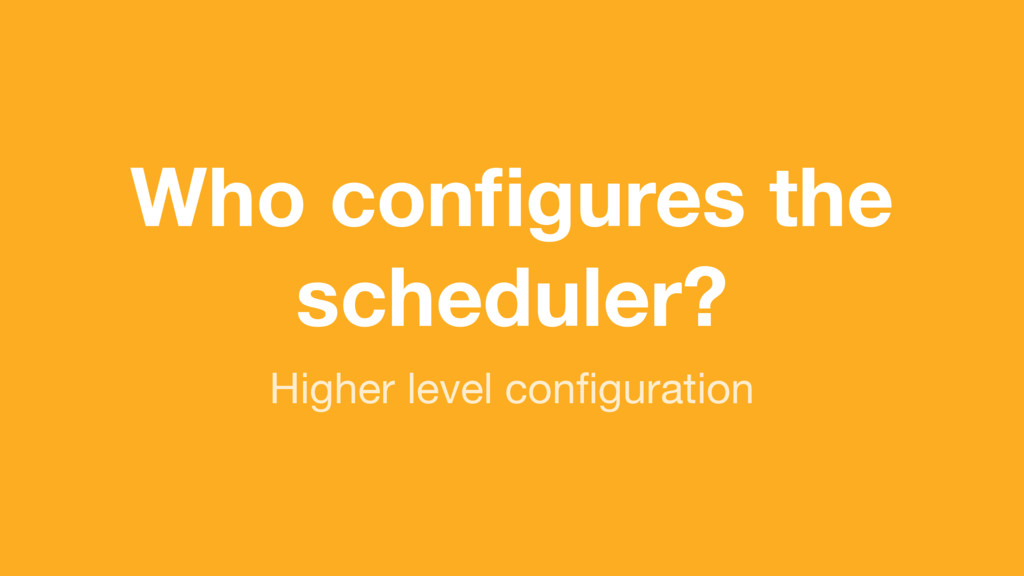 (without introducing more risk) Who configures t...
