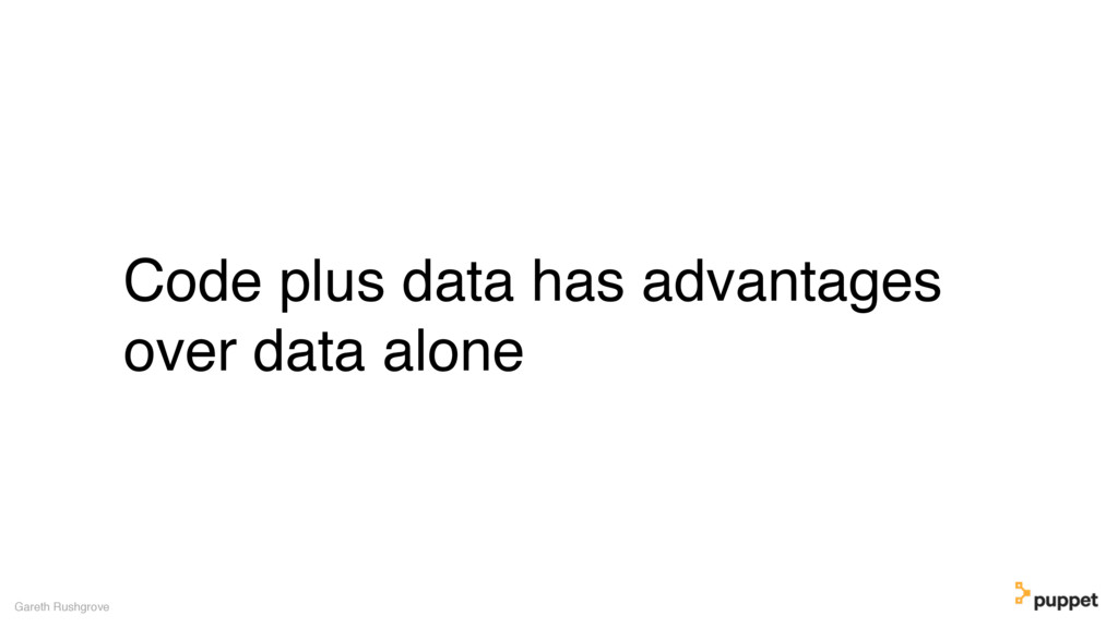 Code plus data has advantages over data alone G...