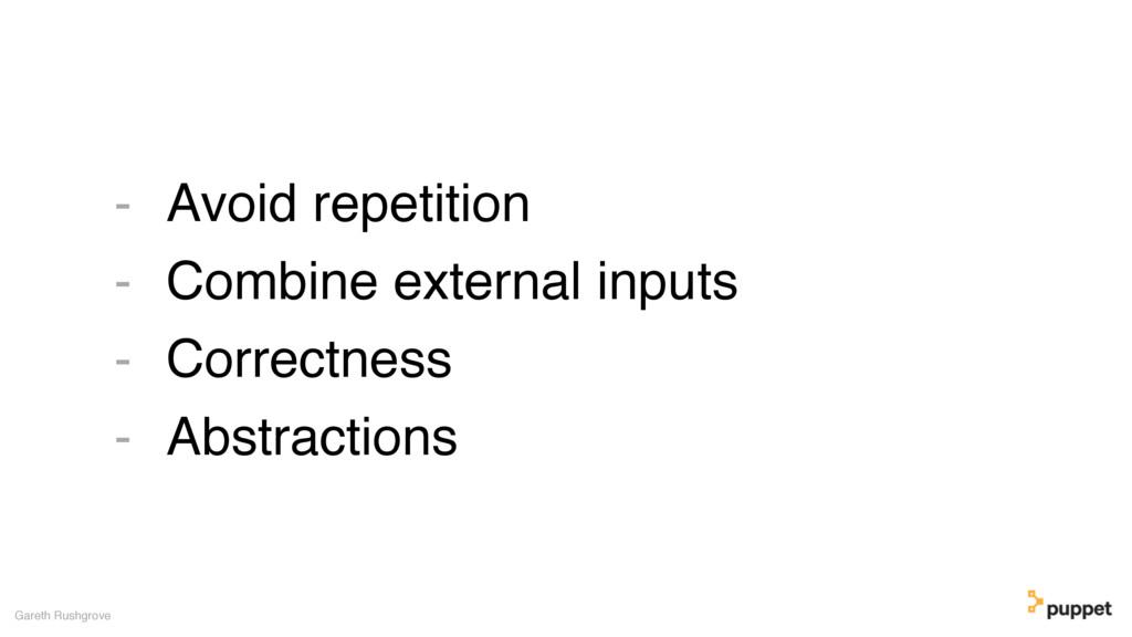 Avoid repetition Combine external inputs Correc...