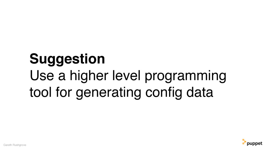 Suggestion Use a higher level programming tool ...