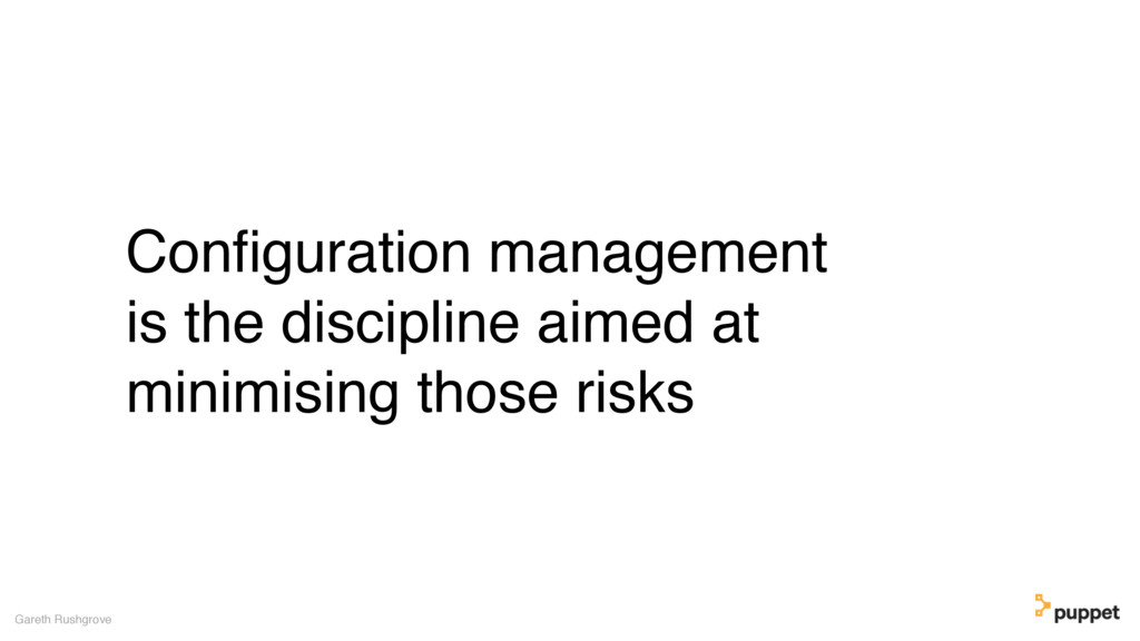(without introducing more risk) Configuration ma...