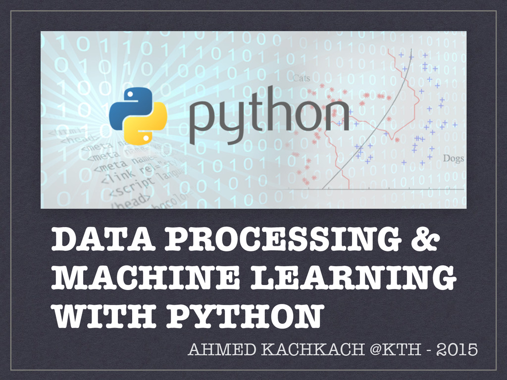 DATA PROCESSING & MACHINE LEARNING WITH PYTHON ...