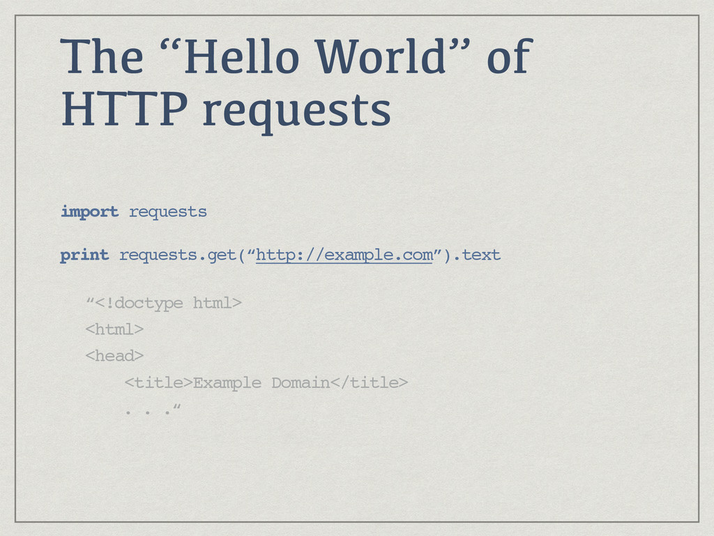 "The ""Hello World"" of HTTP requests import reque..."