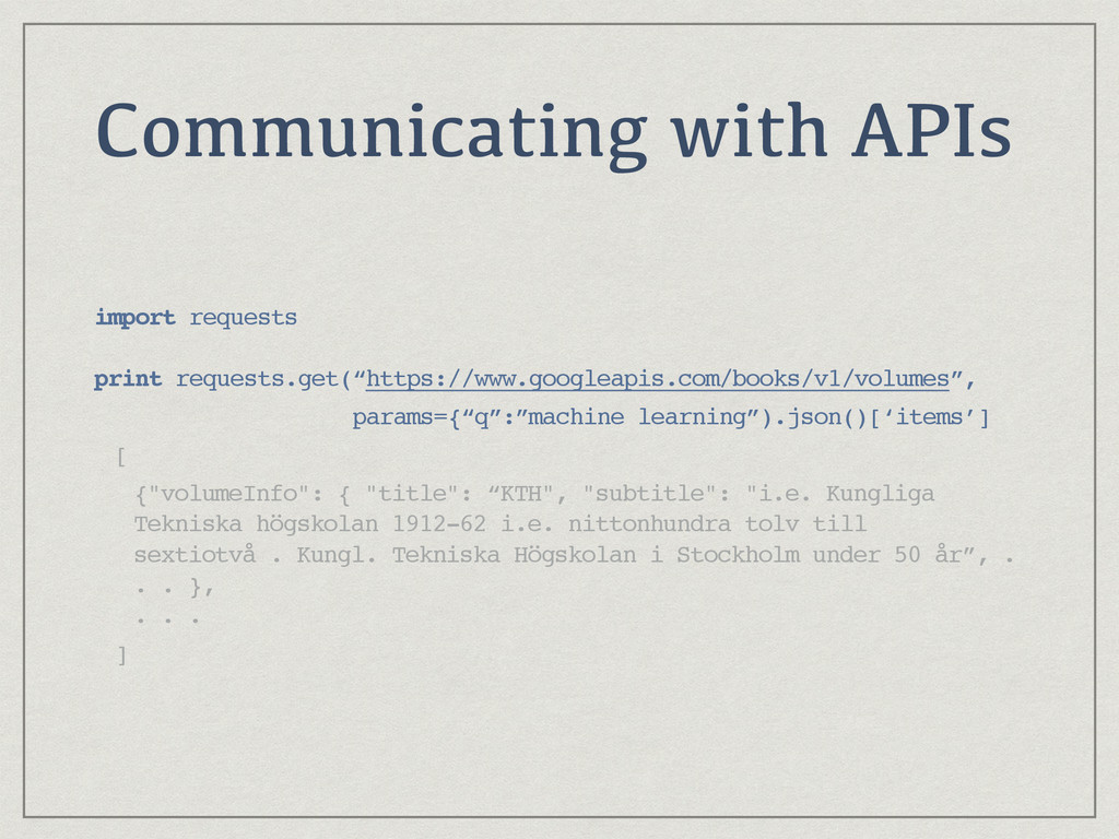 Communicating with APIs import requests