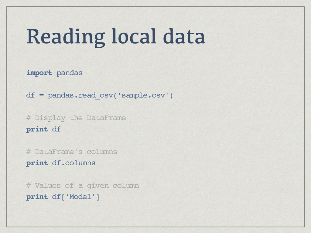 Reading local data import pandas df = pandas.re...