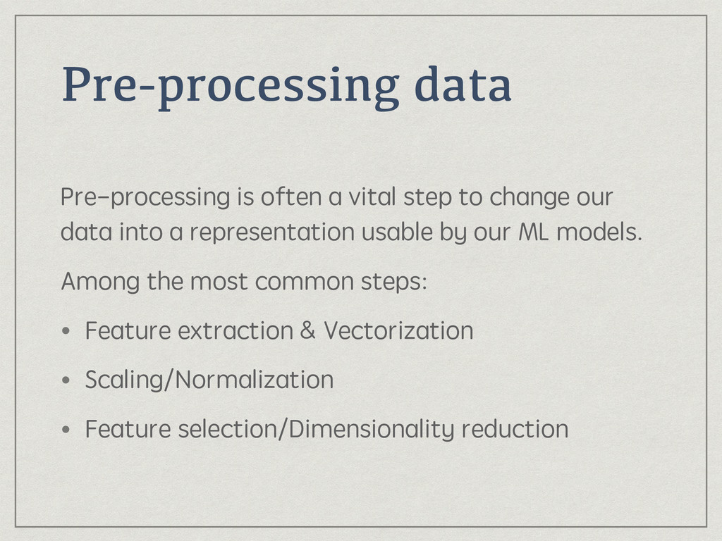 Pre-processing data Pre-processing is often a v...