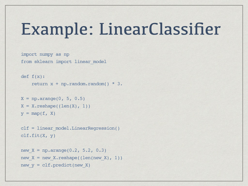 Example: LinearClassifier import numpy as np fro...