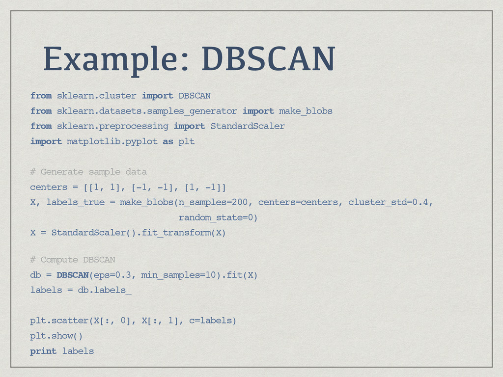 Example: DBSCAN from sklearn.cluster import DBS...