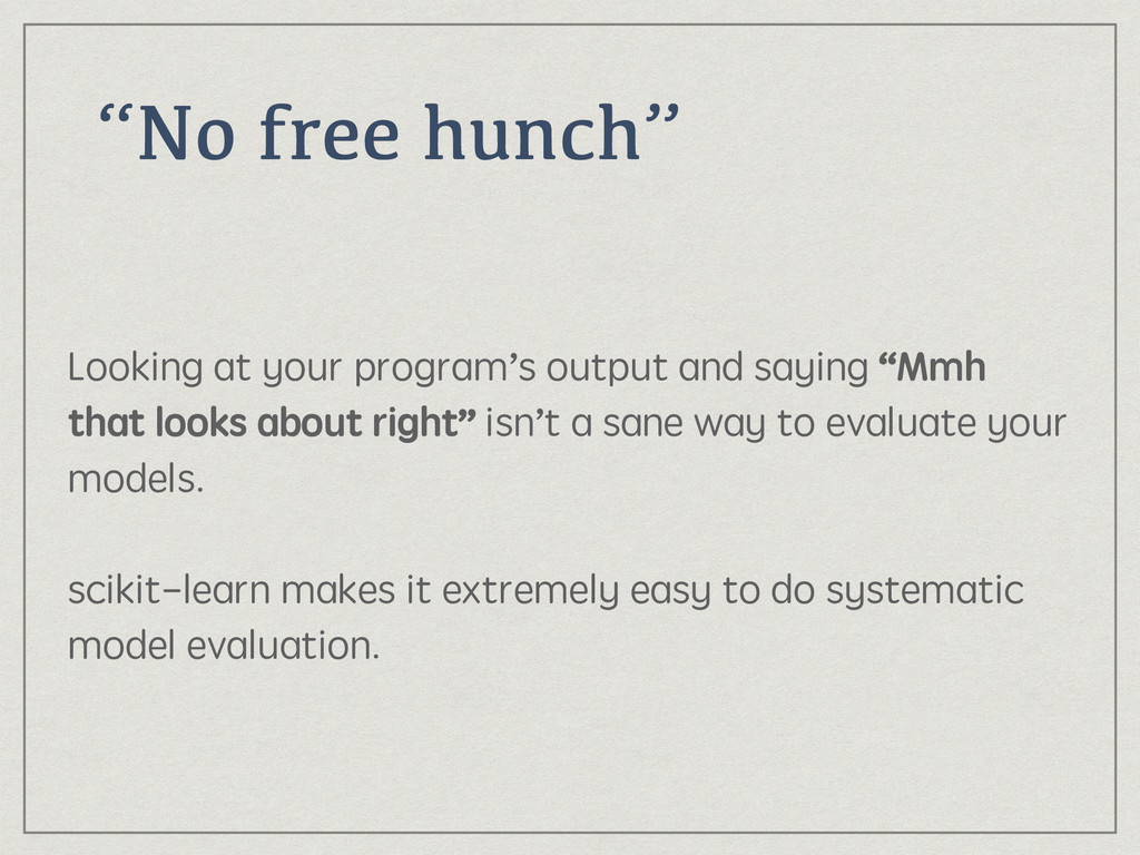 """No free hunch"" Looking at your program's outpu..."