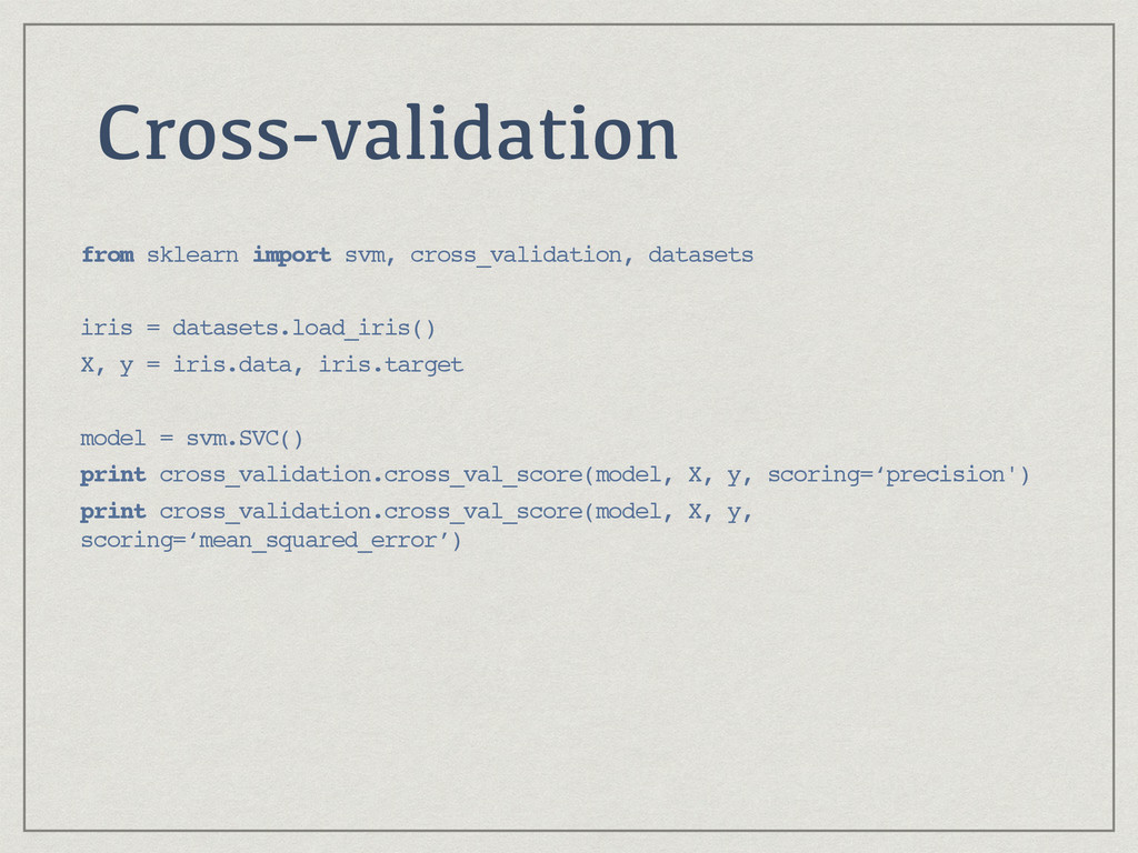 Cross-validation from sklearn import svm, cross...