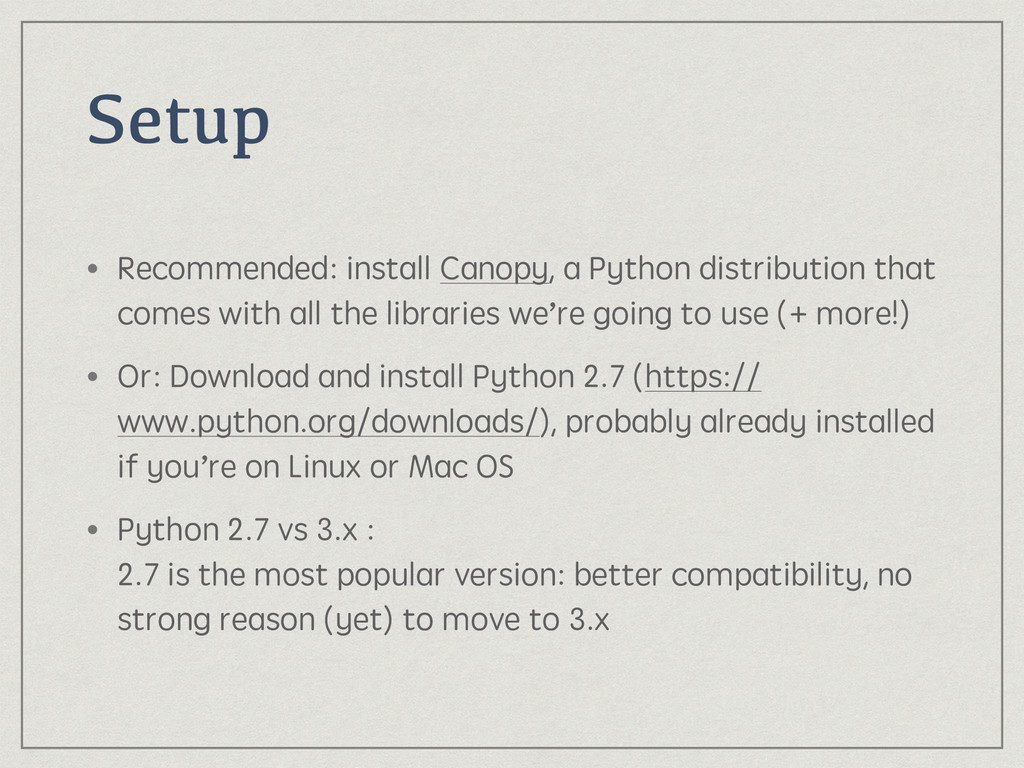 Setup • Recommended: install Canopy, a Python d...