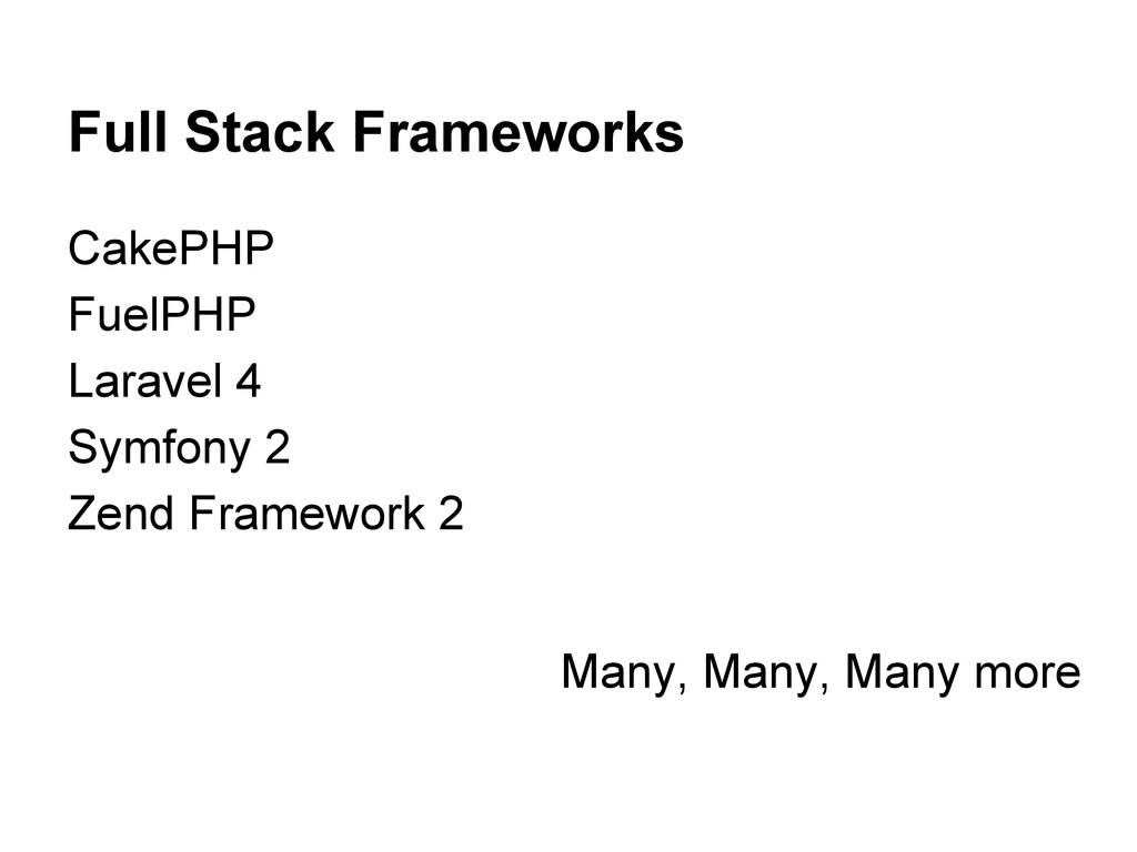 Full Stack Frameworks CakePHP FuelPHP Laravel 4...