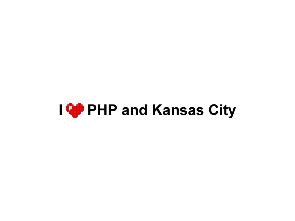 I PHP and Kansas City