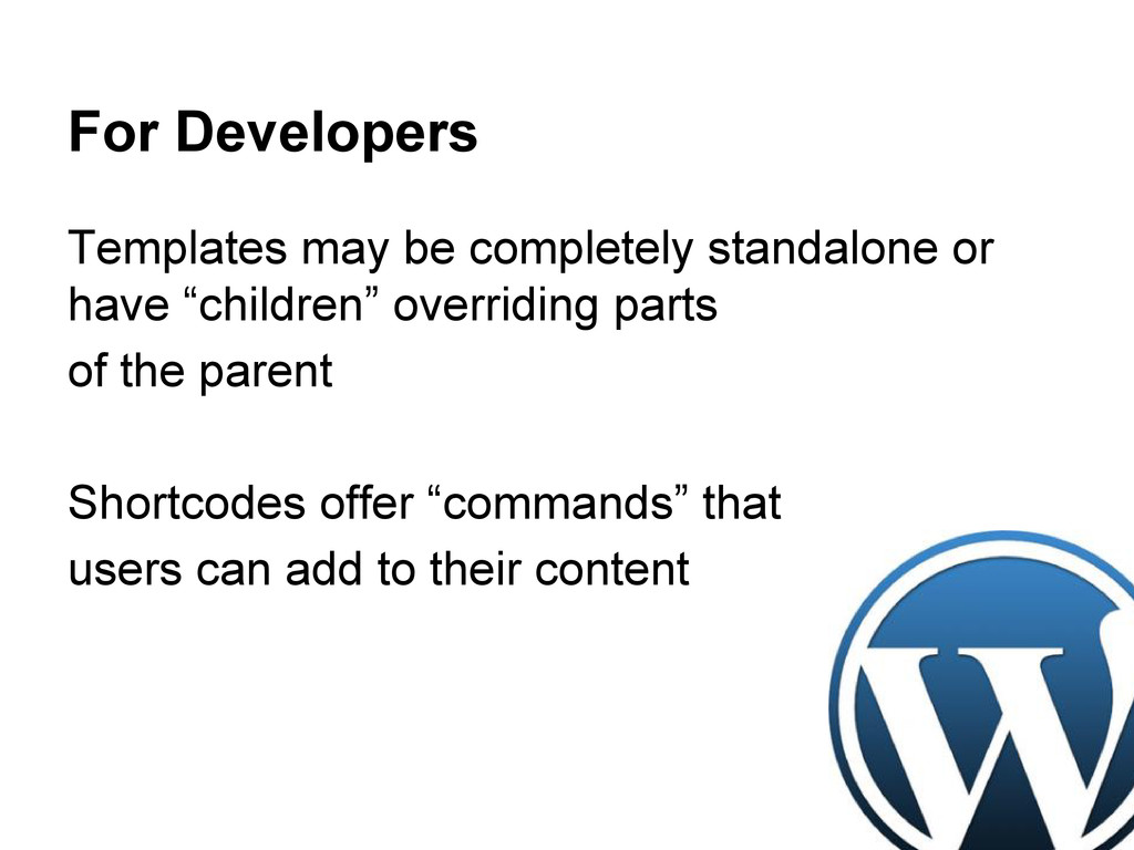 For Developers Templates may be completely stan...